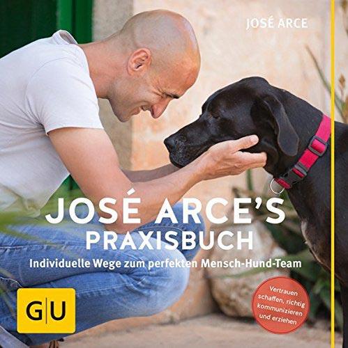 José Arce's Praxisbuch - neues Hundebuch