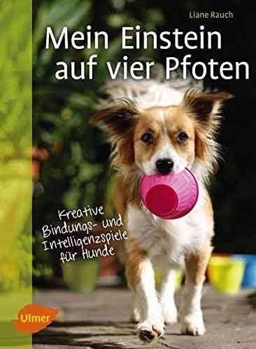 Hundebuch Mein Einstein auf vier Pfoten: Kreative Bindungs- und Intelligenzspiele für Hunde